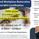 Advanced Workplace Restoration and WFA Certification – July 2020